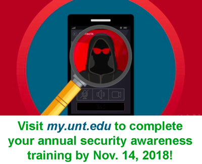 Complete your UNT Computer Security Awareness Training by Nov. 13, 2018.