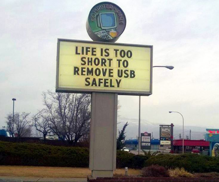 June 2017 Humor in IT image: life is too short to remove USB safely