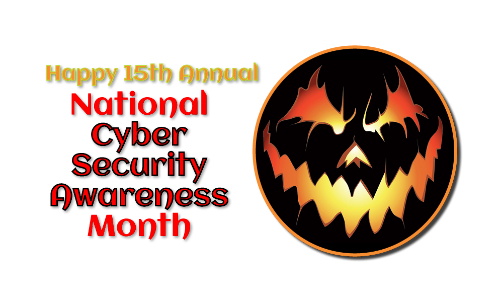 Happy 15th Annual National Cyber Security Awareness Month