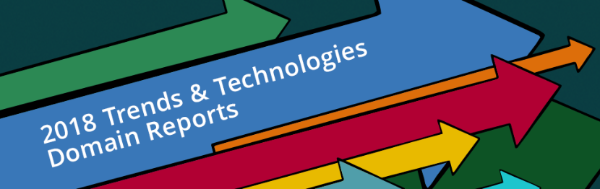 2018 Trends and Technology Domain Reports